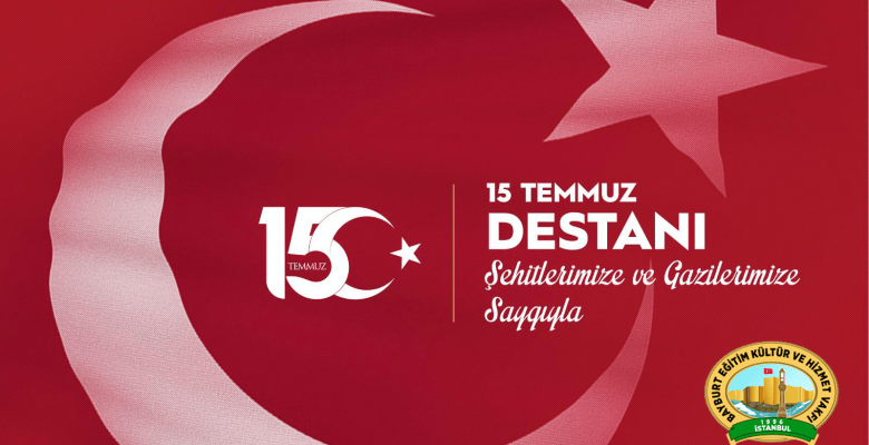 15 Temmuz Demokrasi ve Milli Birlik Günü Kutlu Olsun