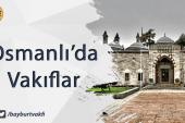 Osmanlı'da Vakıflar