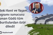 Osman Güdü Bayburtlulardan Özür Diledi